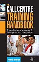 The Call Centre Training Handbook: A Complete Guide to Learning & Development in Contact Centres