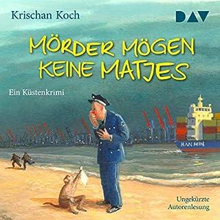 Mörder mögen keine Matjes     Thies Detlefsen 7              Autor:                                                                                                                                 Krischan Koch                               Sprecher:                                                                                                                                 Krischan Koch                      Spieldauer: 5 Std. und 58 Min.     314 Bewertungen     Gesamt 4,5