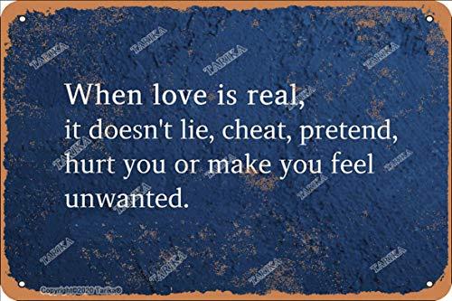 Letrero decorativo de metal con texto en inglés 'When Love Is Real It Doesn'T Lie,Cheat,Pretend de 20 x 30 cm, aspecto retro, para decoración de pared