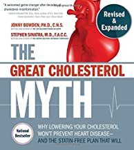 The Great Cholesterol Myth, Revised and Expanded: Why Lowering Your Cholesterol Won't Prevent Heart Disease--and the Stati...