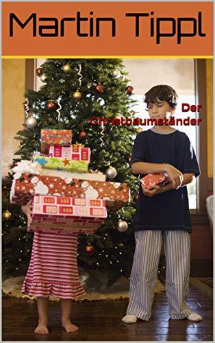 Der Christbaumständer (Lustige Weihnachtsgeschichte 1)