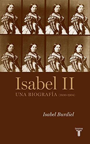 Isabel II: Una biografía (1830-1904) eBook: Burdiel, Isabel ...