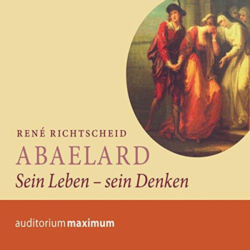 Abaelard: Sein Leben - sein Denken                   By:                                                                                                                                 René Richtscheid                               Narrated by:                                                                                                                                 Clemens Tangerding,                                                                                        Annette Gunkel                      Length: 2 hrs and 6 mins     Not rated yet     Overall 0.0