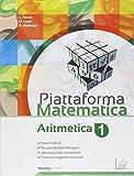 Piattaforma matematica. Aritmetica 1-Geometria 1. Per la Scuola media. Con e-book. Con espansione online