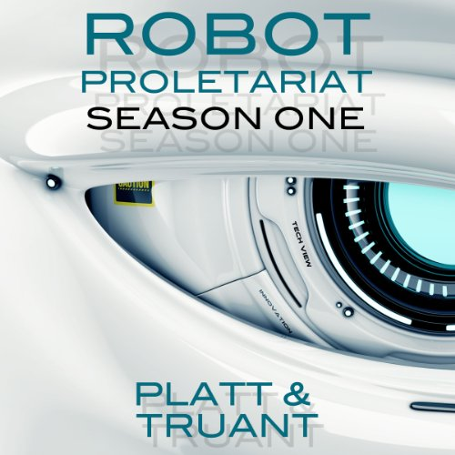 Robot Proletariat, Season One audiobook cover art