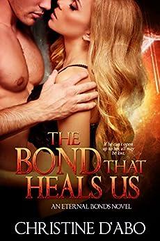 The Bond That Heals Us (Eternal Bonds Book 2) by [Christine d'Abo]