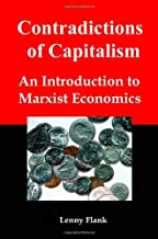 Contradictions of Capitalism: An Introduction to Marxist Economics