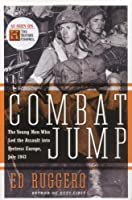 Combat Jump: The Young Men Who Led the Assault into Fortress Europe, July 1943