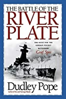 The Battle Of The River Plate: The Hunt For The German Pocket Battleship Graf Spee