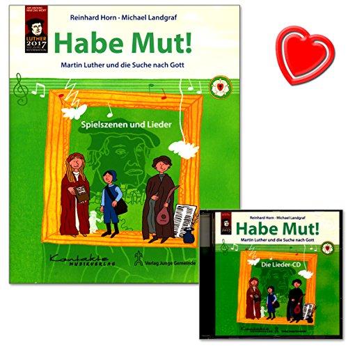 Habe Mut! - Martin Luther und die Suche nach Gott - Spielszenen und Lieder - Notenbuch von Reinhard Horn und Michael Landgraf - mit CD und bunter herzförmiger Notenklammer
