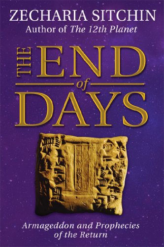 The End of Days (Book VII): Armageddon and Prophecies of the Return (Earth Chronicles, Band 7)