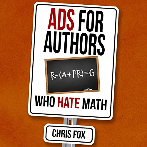 Ads for Authors Who Hate Math Audiobook By Chris Fox cover art