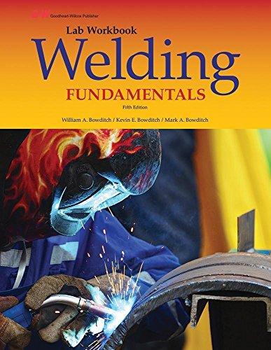 Welding Fundamentals By William A Bowditch 2016 07 18