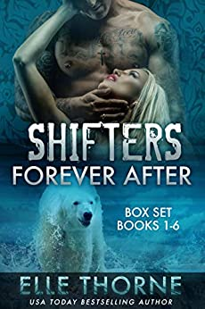 Shifters Forever Worlds Box Set: Shifters Forever After: The Box Set Books 1 - 6 by [Elle Thorne]