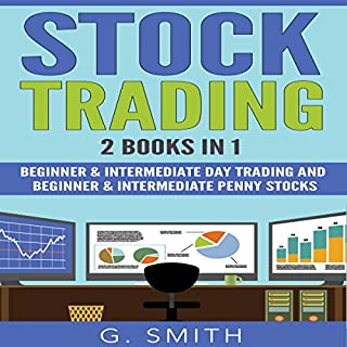 Stock Trading     2 Books in 1              By:                                                                                                                                 G. Smith                               Narrated by:                                                                                                                                 Michael Hatak                      Length: 2 hrs and 10 mins     24 ratings     Overall 4.9