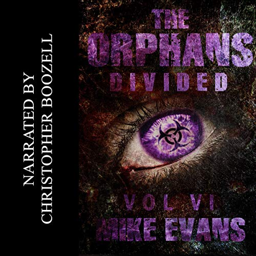Divided     The Orphans, Book 6              By:                                                                                                                                 Mike Evans                               Narrated by:                                                                                                                                 Christopher Boozell                      Length: 8 hrs and 35 mins     Not rated yet     Overall 0.0