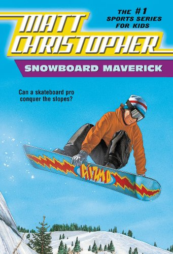Snowboard Maverick: Can a skateboard pro conquer the slopes? (Matt Christopher Sports Classics Book 56) (English Edition)