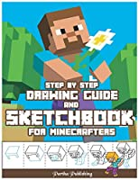 Step by Step drawing guide and Sketchbook for Minecrafters: drawing and coloring activity for Kids   Ages 4-8,9-12, Boys and Girls, Fun Early Learning