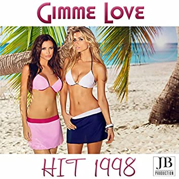 Gimme Love (Hit  1998)