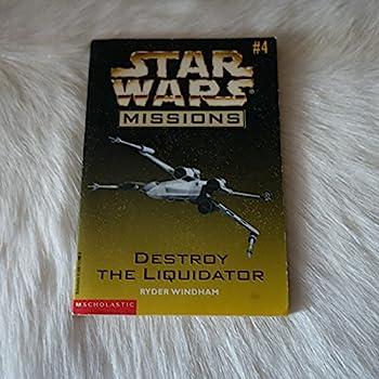 Destroy The Liquidator - Book  of the Star Wars Legends
