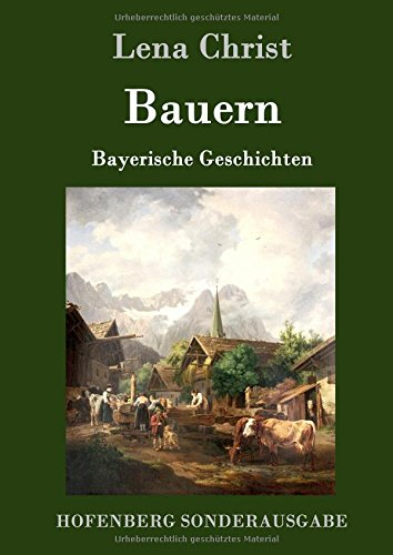 Bauern: Bayerische Geschichten
