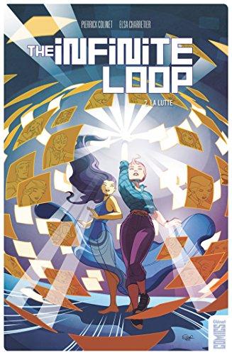 The Infinite Loop - Tome 02 : La Lutte