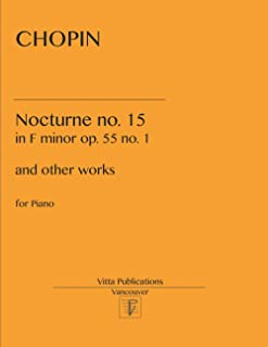 Chopin Nocturne no. 15: in F minor op. 55 no. 1 and other pieces