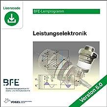 Leistungselektronik: Version 5.0 (BFE-Lernprogramm)