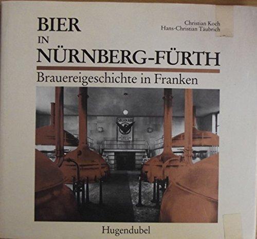 Bier in Nürnberg - Fürth. Brauereigeschichte in Franken