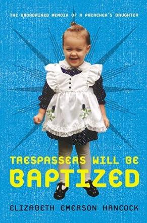 Trespassers Will Be Baptized