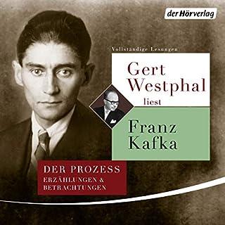 Gert Westphal liest Franz Kafka     Der Prozess, Erzählungen und Betrachtungen              Autor:                                                                                                                                 Franz Kafka                               Sprecher:                                                                                                                                 Gert Westphal                      Spieldauer: 8 Std. und 55 Min.     4 Bewertungen     Gesamt 5,0