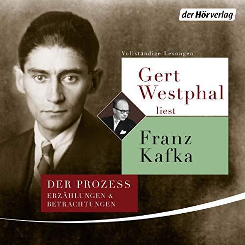Gert Westphal liest Franz Kafka     Der Prozess, Erzählungen und Betrachtungen              Autor:                                                                                                                                 Franz Kafka                               Sprecher:                                                                                                                                 Gert Westphal                      Spieldauer: 8 Std. und 55 Min.     5 Bewertungen     Gesamt 5,0