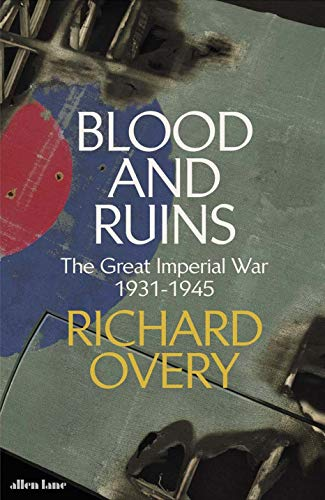 Blood and Ruins: The Great Imperial War, 1931-1945 (English Edition)