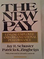 The New Pay: Linking Employee and Organizational Performance