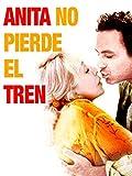 Anita no pierde el tren (2001, Ventura Pons)