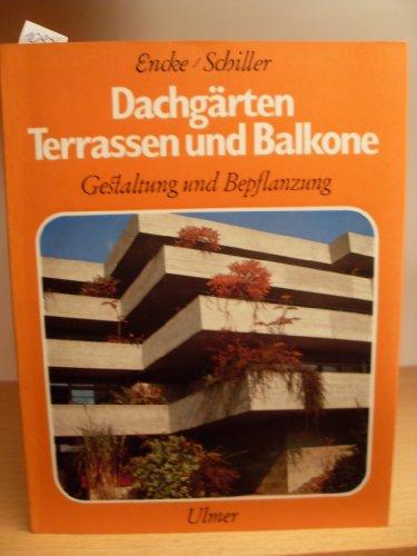 Dachgärten, Terassen und Balkone. Gestaltung und Beflanzung
