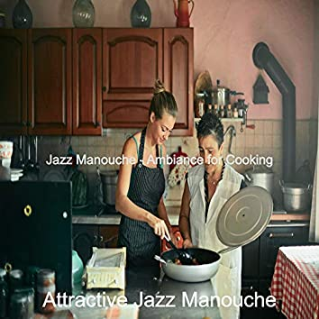 Jazz Manouche - Ambiance for Cooking