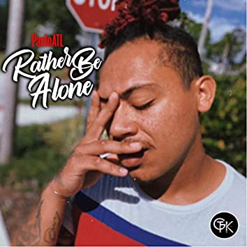Rather Be Alone 2