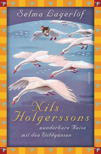 Selma Lagerlöf, Nils Holgerssons wunderbare Reise mit den Wildgänsen: Vollständige, ungekürzte Ausgabe (Anaconda Kinderbuchklassiker, Band 1)