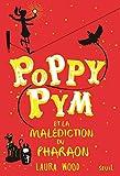 Poppy Pym et la malédiction du pharaon (1)