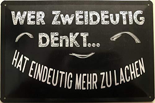 Deko7 Blechschild 30 x 20 cm Spruch: Wer zweideutig Denkt, hat eindeutig mehr zu lachen