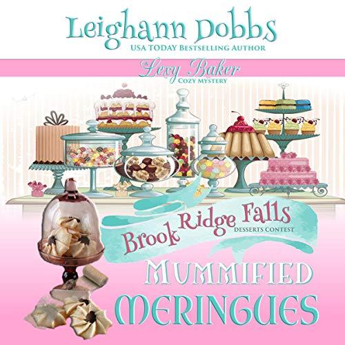 Mummified Meringues: Lexy Baker Cozy Mystery Series, Book 10