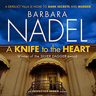 A Knife to the Heart     Ikmen Mystery 21              Written by:                                                                                                                                 Barbara Nadel                               Narrated by:                                                                                                                                 Sean Barrett                      Length: 9 hrs and 6 mins     Not rated yet     Overall 0.0