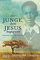Der Junge, dem Jesus begegnete: Segatashya von Kibeho