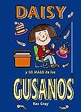 Daisy y lo malo de los gusanos (Castellano - A PARTIR DE 6 AÑOS - PERSONAJES Y SERIES - Daisy)