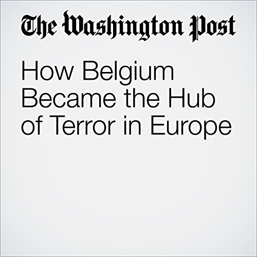 How Belgium Became the Hub of Terror in Europe audiobook cover art