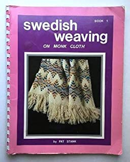 Swedish Weaving on Monk Cloth, Book 1: Four Designs, 22 Different Patterns