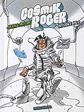 Cosmik Roger - Intégrale volume 02