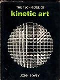 The Technique of Kinetic Art (Art Techniques) by John Tovey (1971-10-21) - John Tovey