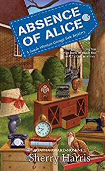 Absence of Alice (A Sarah W. Garage Sale Mystery Book 9) by [Sherry Harris]